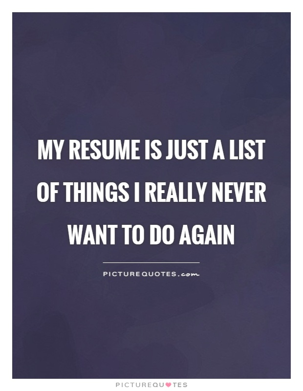 quotes about resumes 82 quotes
