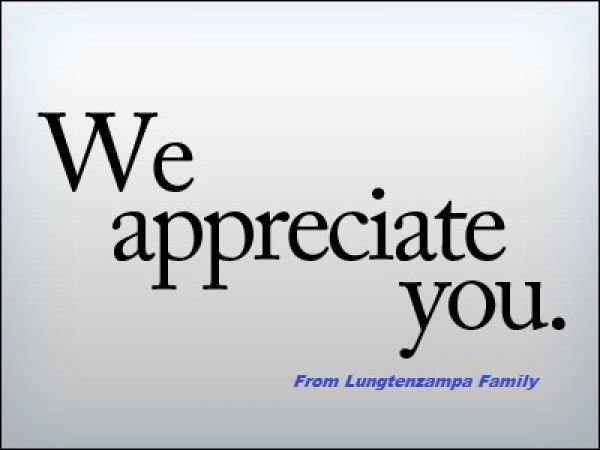 we appreciate you from lungtenzampa family