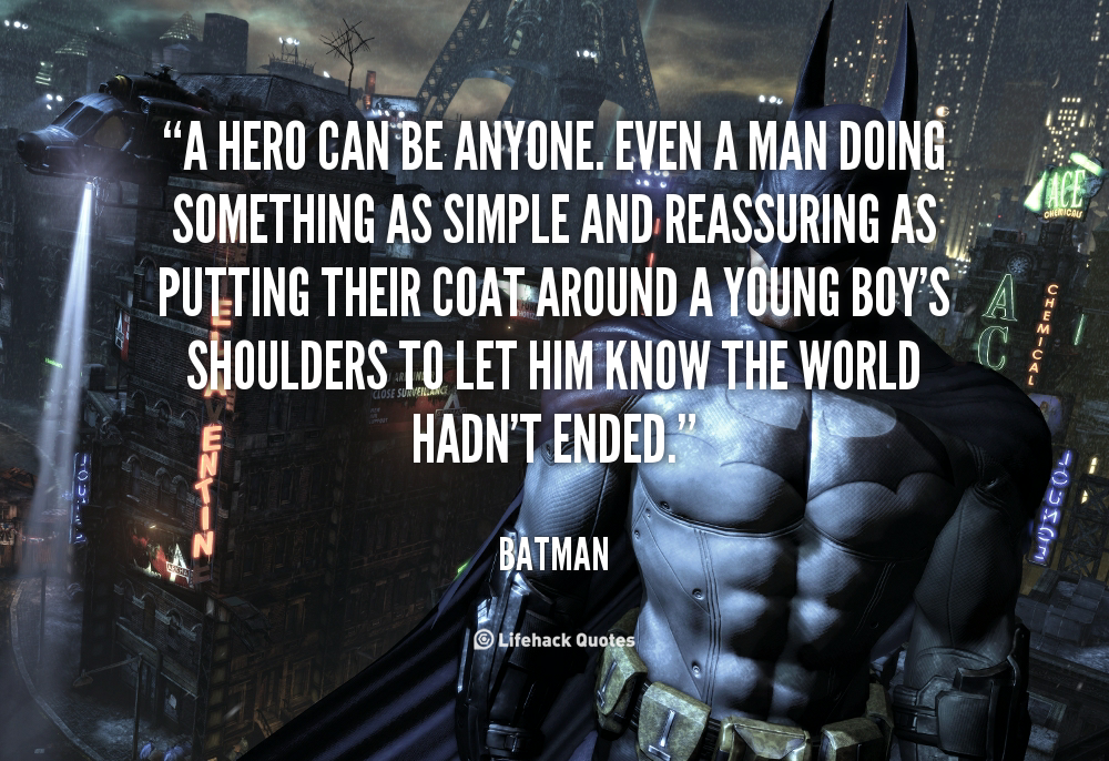 Quotes About Being A Hero 117 Quotes