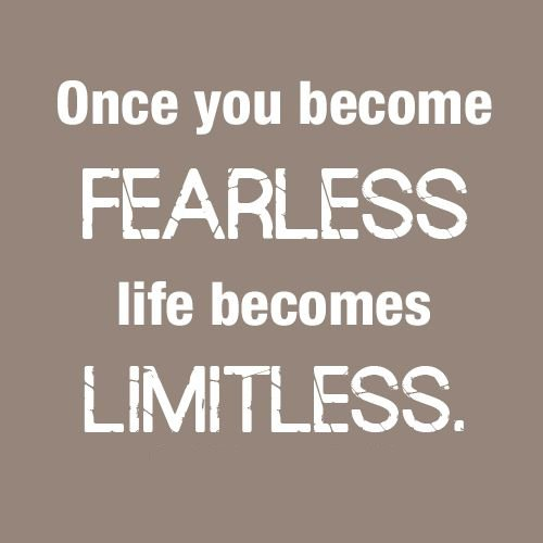 Quotes About Being Fearless 69 Quotes