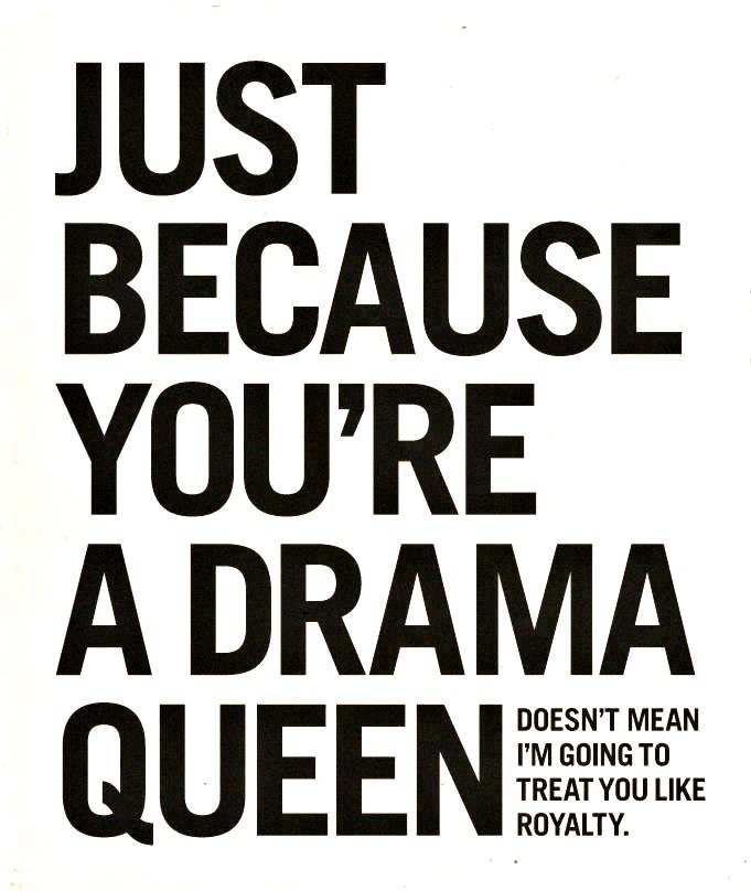 Quotes about Drama Queen (44 quotes)
