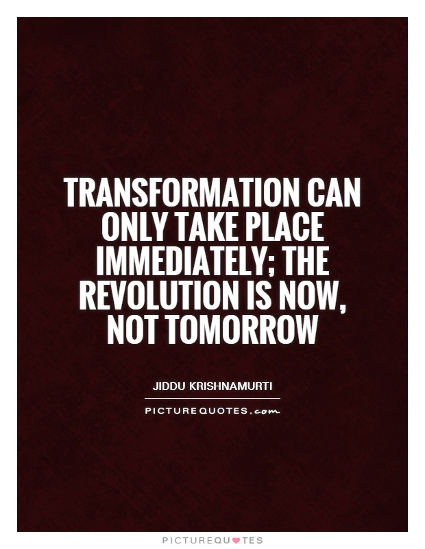 Quotes about Transformation 850 quotes
