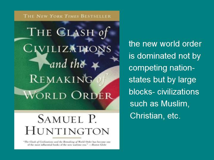 what are the main components of huntingtons clash of civilizations thesis There is one group of scholars that sees these differences as the main huntington's clash of civilizations is the huntington's thesis is the.