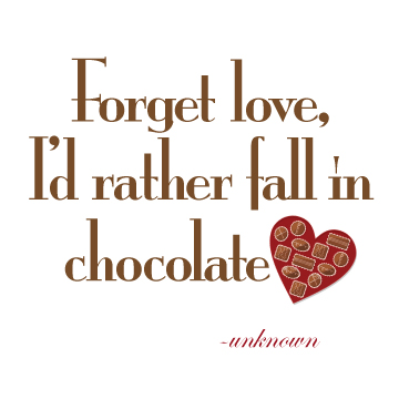 Quotes About Chocolate And Love 77 Quotes