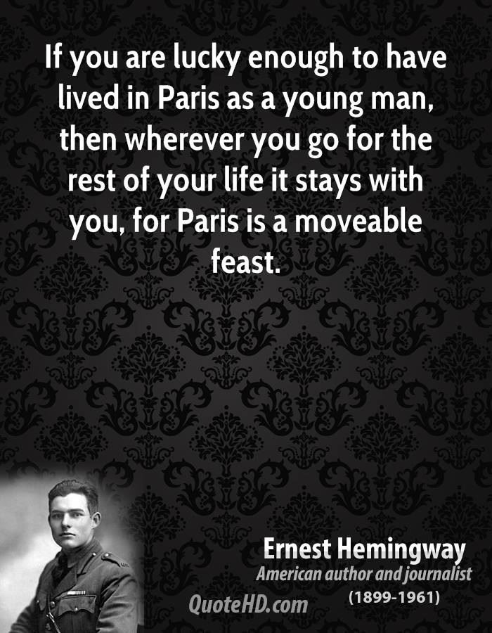 a description of the tales of his early career and life in paris by ernest hemingways Although these stories aren't exact descriptions of his life tells the tale of his early career and life in paris ernest hemingway's experiences ernest.