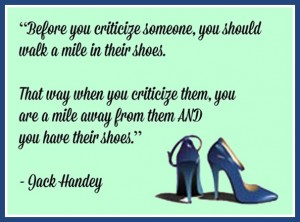 Quotes about Walk in my shoes (41 quotes)