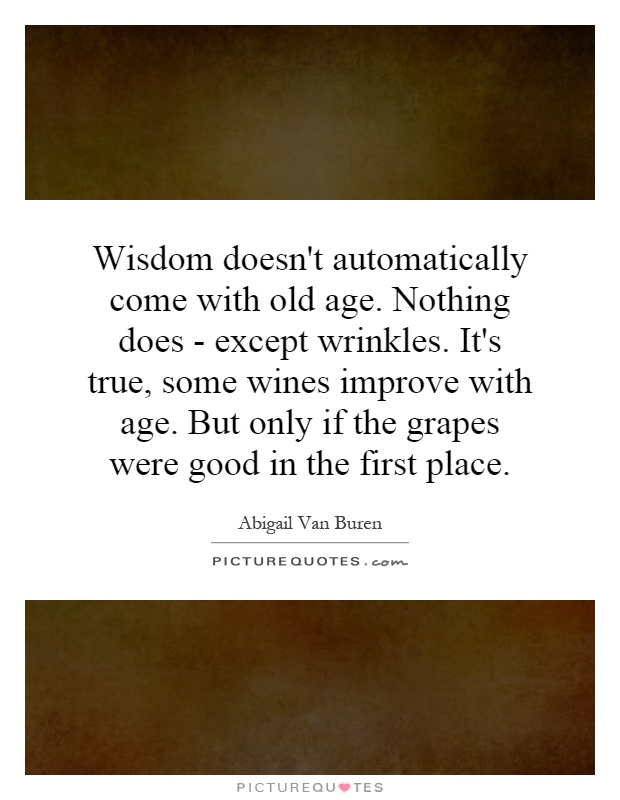 essay on wisdom doesn come with age
