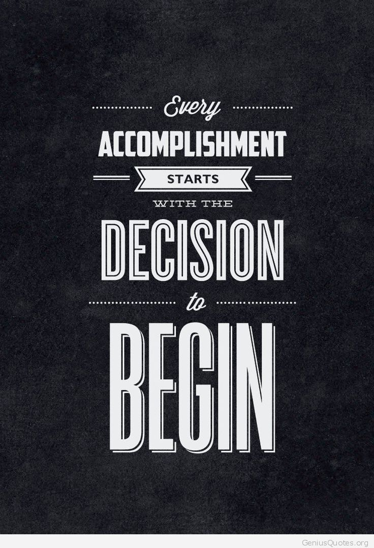 ACCOMPLISHMENT STARTS THE DECISION Quotes about Accomplished