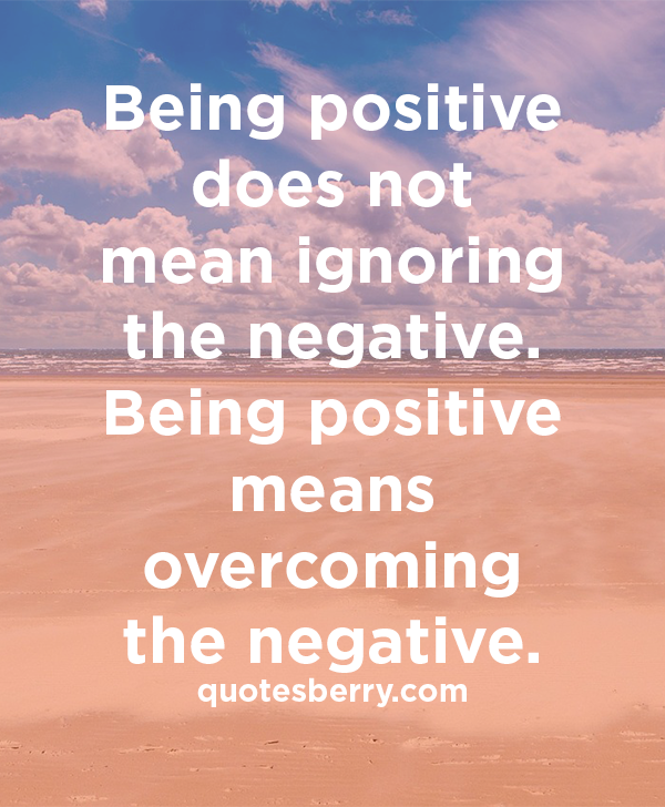 Quotes About Positive Over Negative 46 Quotes,Good Christmas Movies On Netflix 2019