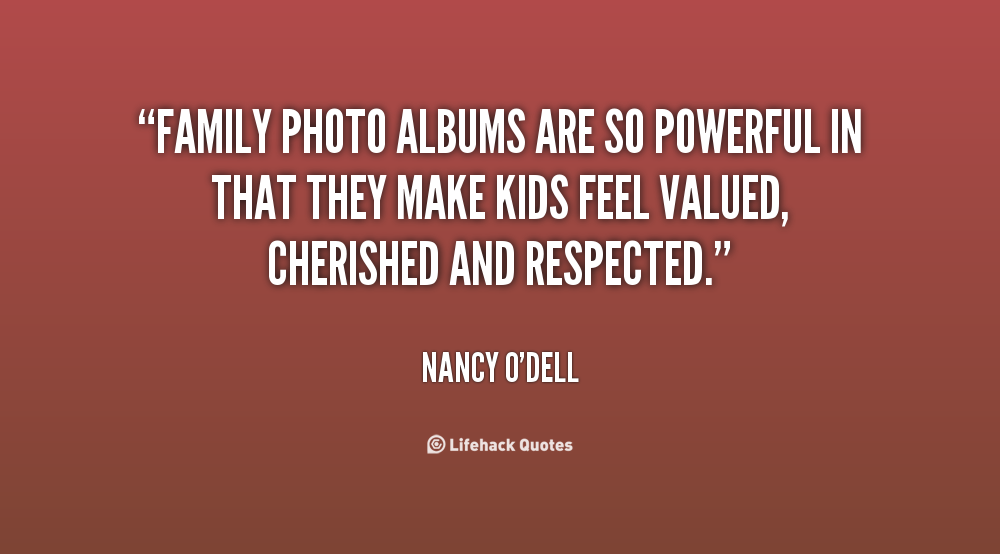 quotes about family photo albums 19 quotes