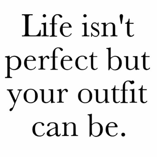 Quotes about Perfect outfit (28 quotes)