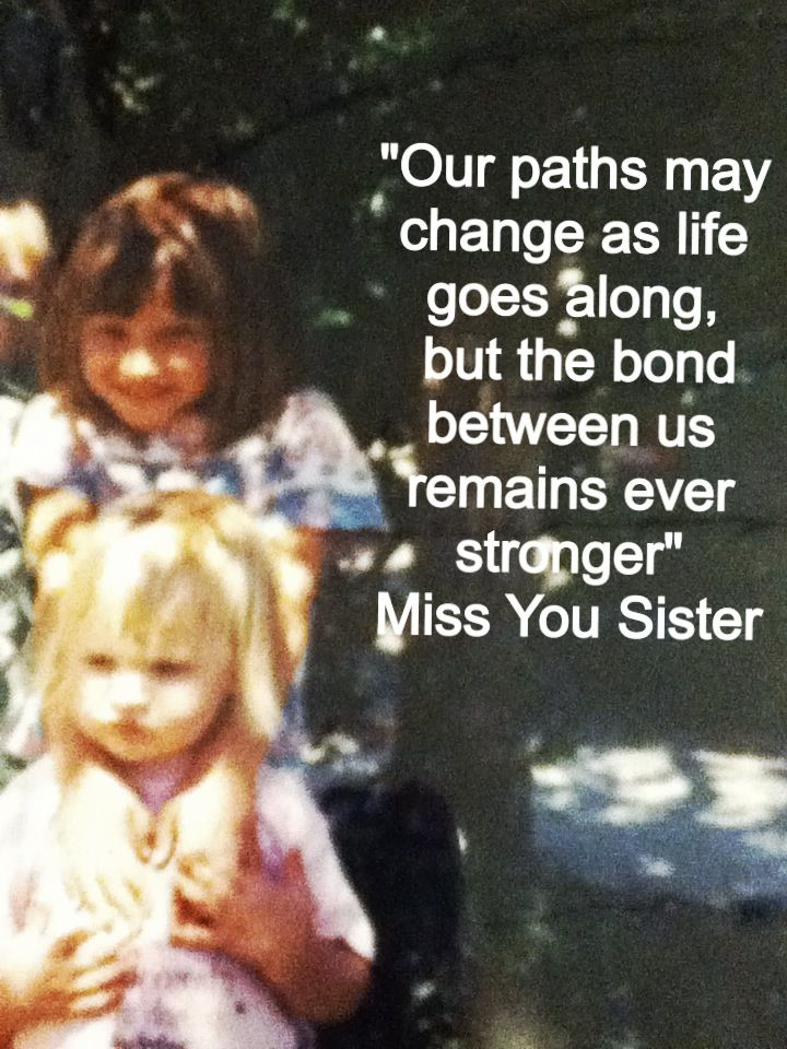 Quotes About Missing Sister 11 Quotes