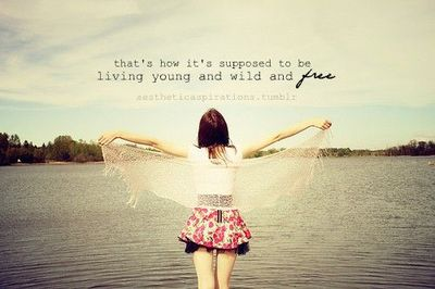Quotes about Being free and wild (15 quotes)