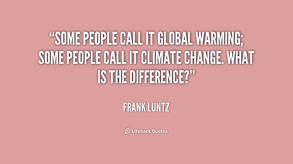Quotes About Global Climate Change 73 Quotes