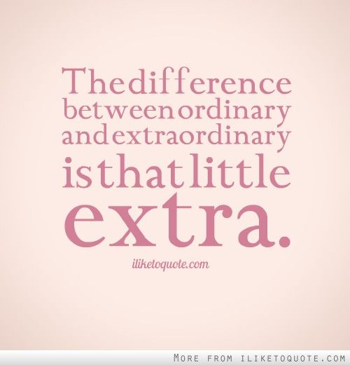 Quotes About Being Extra 49 Quotes
