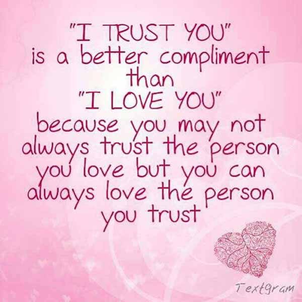 Sayings quotes and trust love I Love
