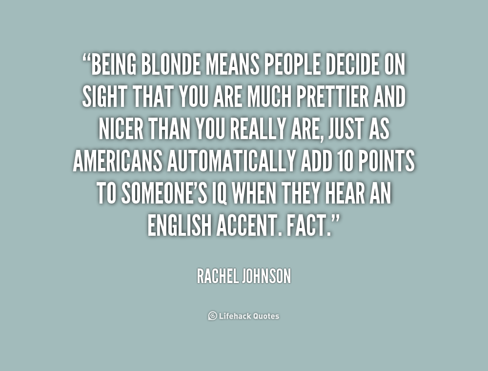 Quotes about Intelligent blondes (24 quotes)