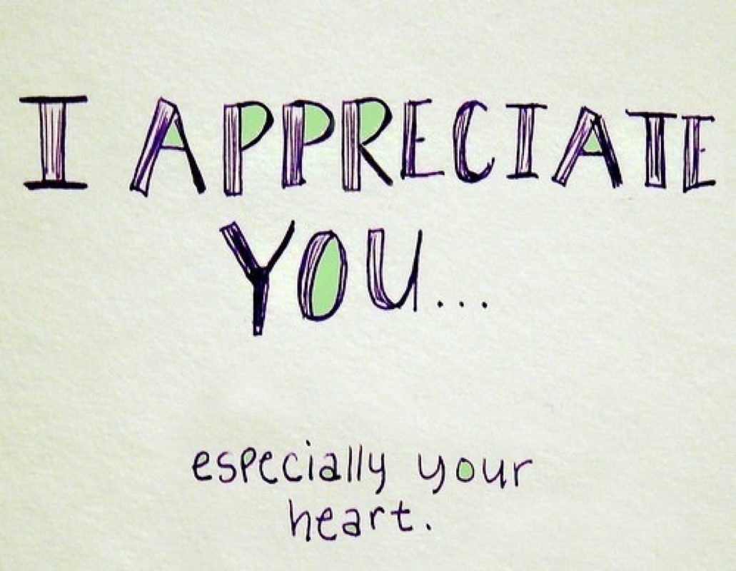 I Appreciate You Quotes Quotes about I appreciate you (93 quotes) I Appreciate You Quotes