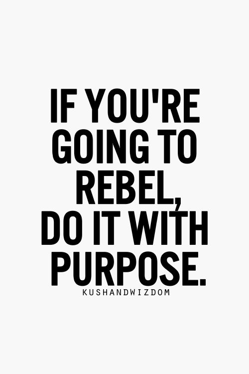Quotes about Rebel (334 quotes)