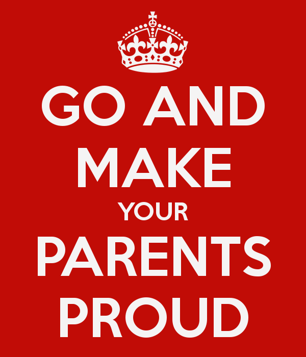 Quotes About Making Parents Proud 11 Quotes