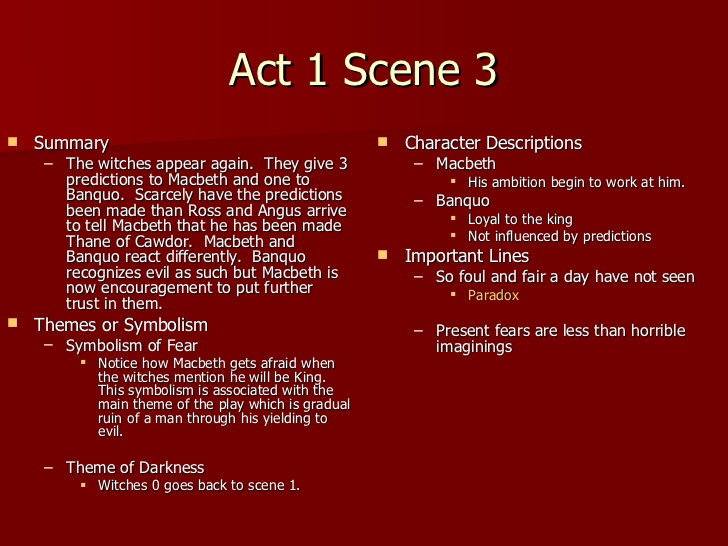 macbeth notes act 2 When macbeth and banquo first encounter them in act 1, scene 3 of the play, the three witches make three predictions: the second witch predicts that macbeth will be made thane of cawdor all.