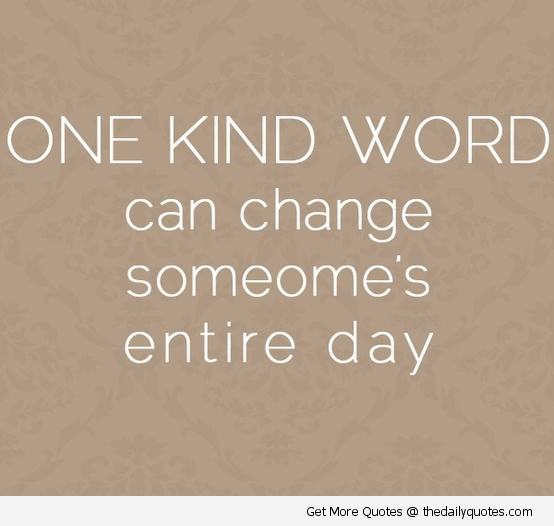 Quotes about Saying kind words (18 quotes)