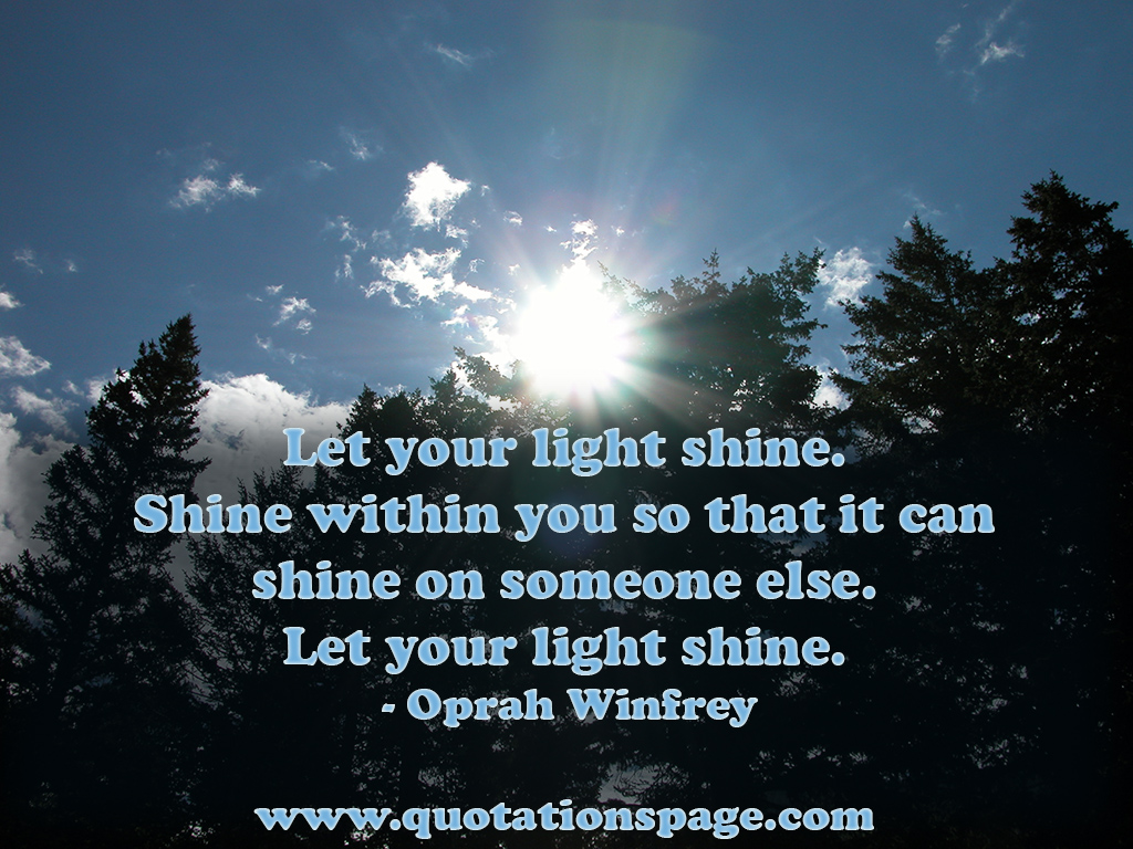 Quotes About Shining Light: Quotes About Shinning Your Light (18 Quotes