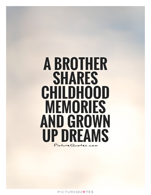 quotes about childhood brothers quotes