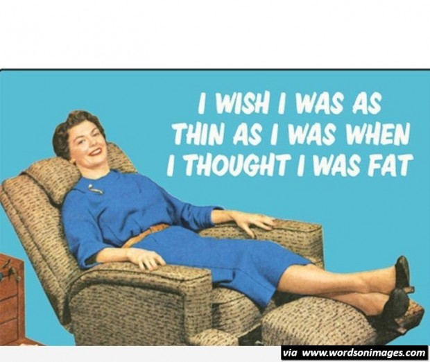 Quotes about Being fat funny (15 quotes)