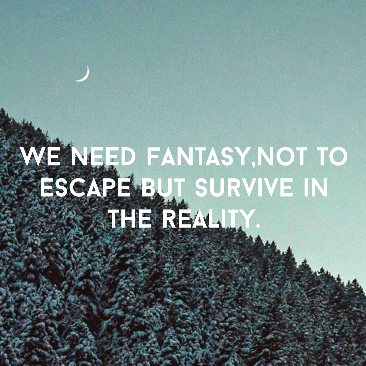 Quotes About Reality And Fantasy 143 Quotes