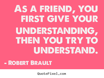 quotes about friendship understanding quotes