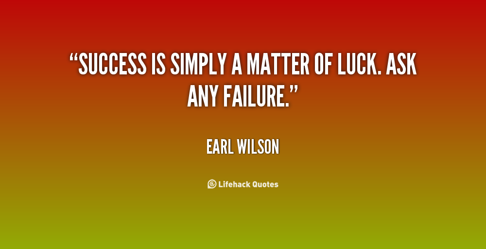 Quotes About Success Luck 71 Quotes
