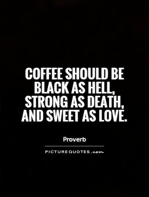 quotes black coffee bizet rella co