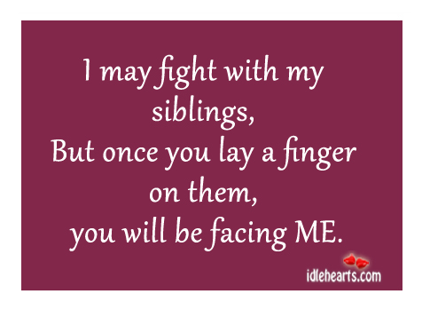 Sisters quotes up and about fighting making Siblings Quotes