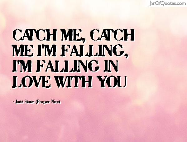Quotes About Catch Me 125 Quotes