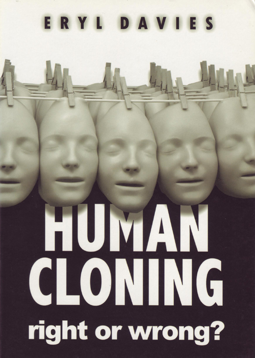 the cloning of human beings should not be allowed to take place in the society