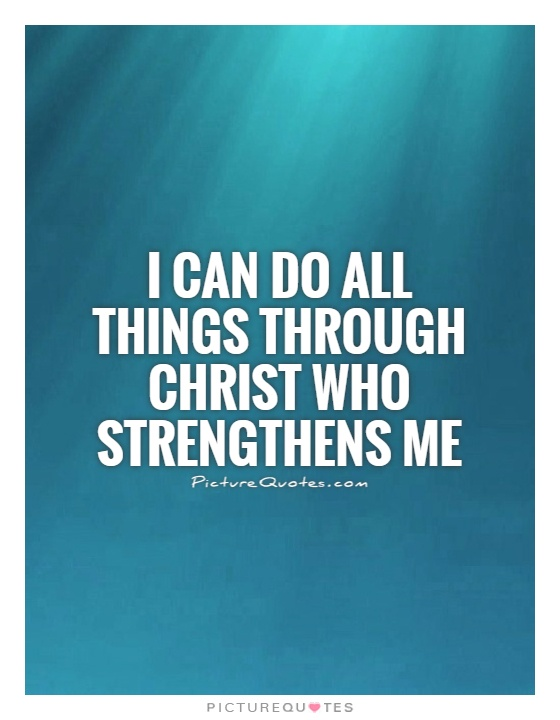 Picturequotes I Can Do All Things Through Christ Who Strengthens Me Quote 32719