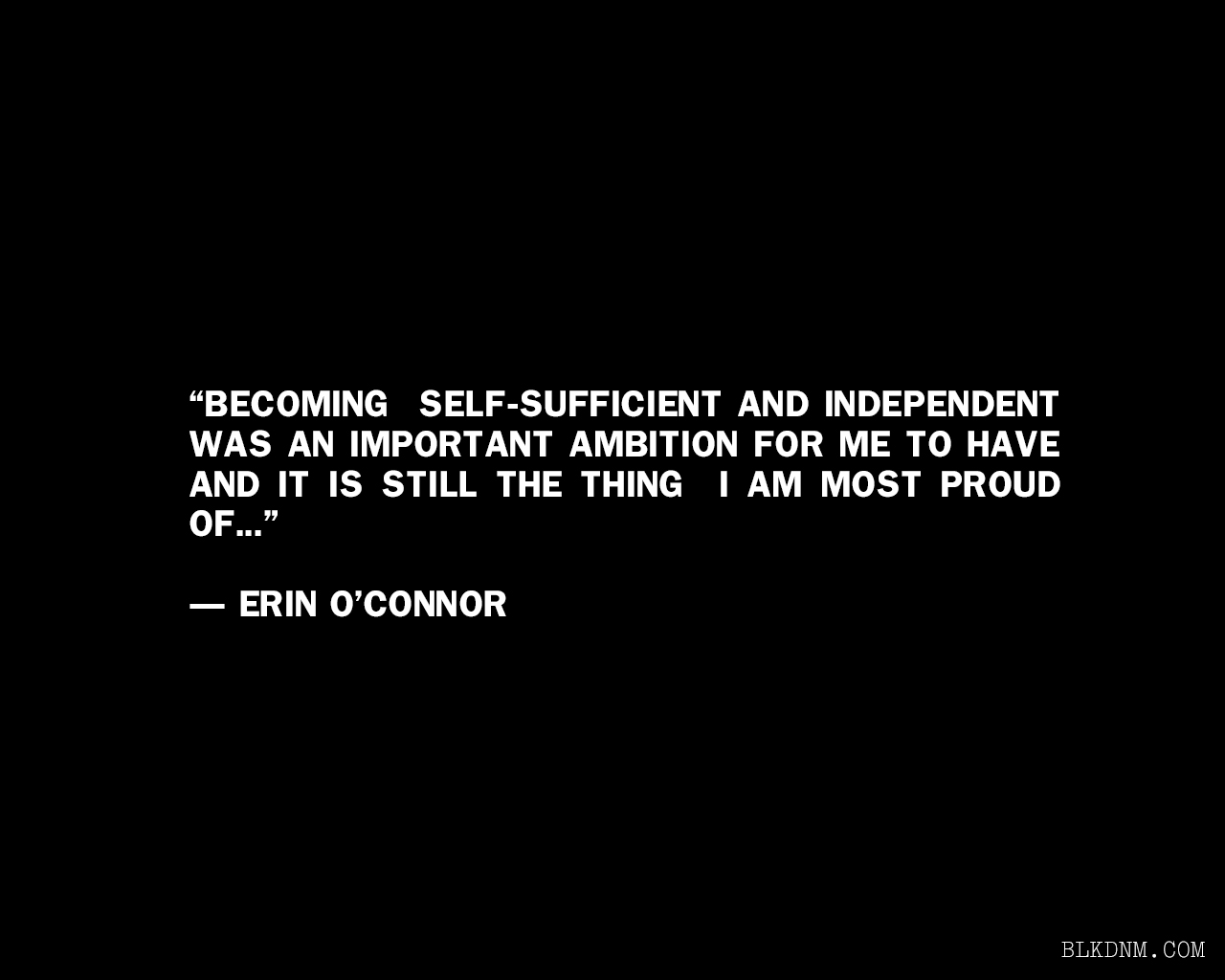 Quotes about Being independent (105 quotes)