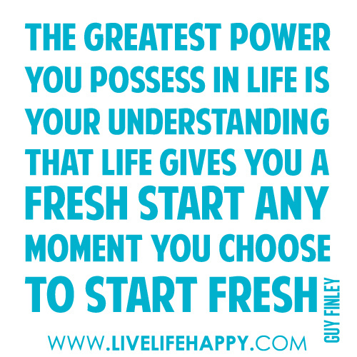Fresh Start Quotes | Quotes About Fresh Start In Life 17 Quotes