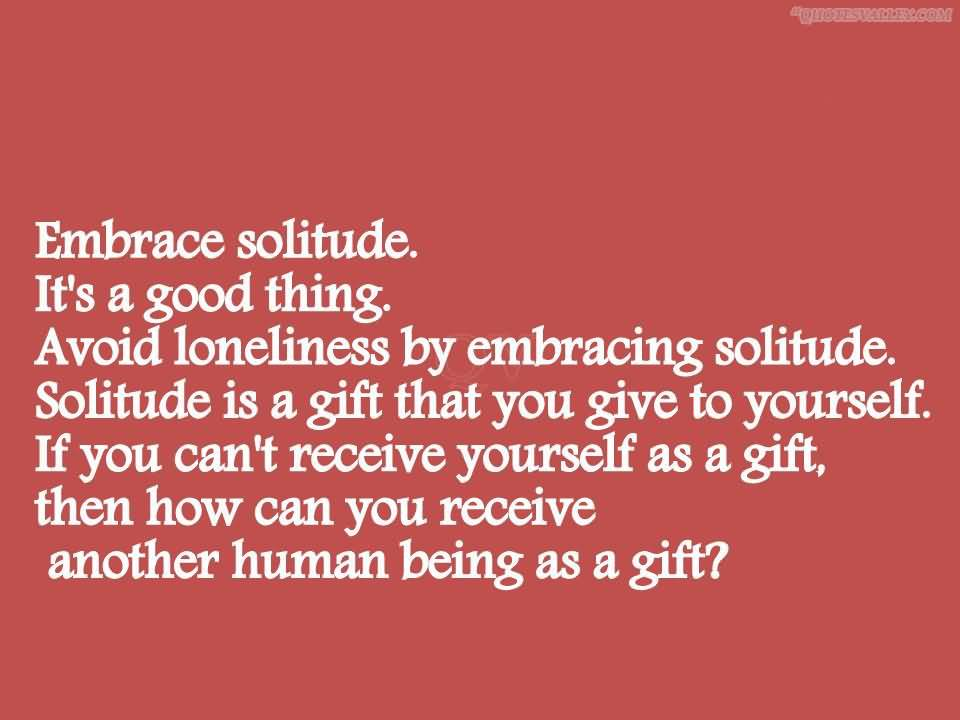 Quotes about Loneliness or solitude (22 quotes)