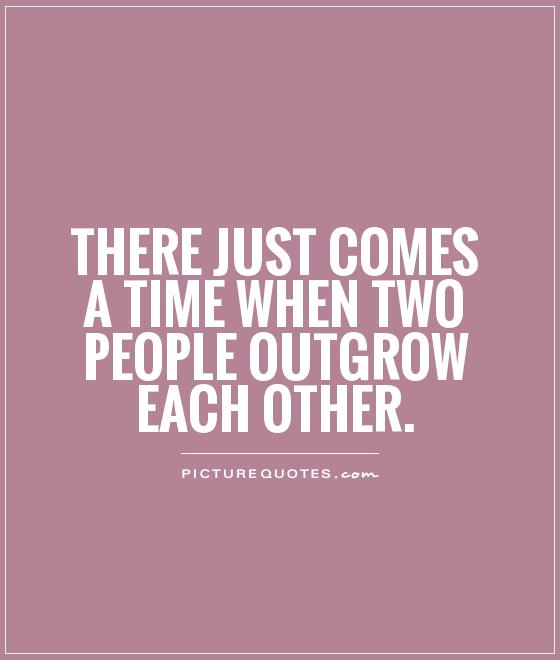 Quotes About Outgrow 79 Quotes