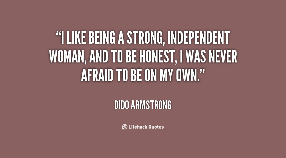 Quotes about Strong independent woman (41 quotes)