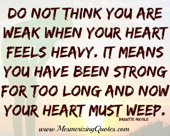 Quotes about Heavy Heart (64 quotes)