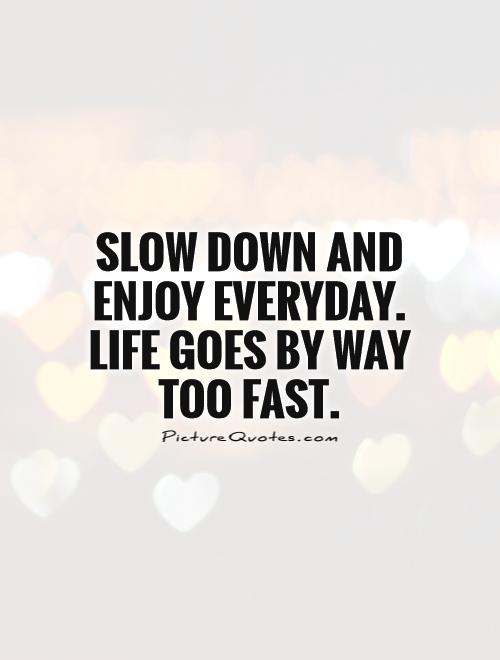Quotes About Time Going Too Fast 15 Quotes