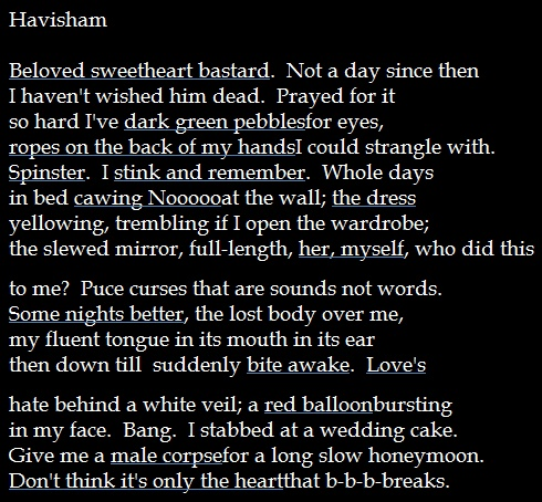 havisham and anne hathaway poem comparison essay Hi, specimen example paper question: discuss how carol ann duffy uses contrast in this poem and at least one other to highlight the poems' main concerns partial answer: • the poems 'valentine' and 'havisham' both make use of contrast to defy the reader's expectations they both initially seem to be about traditional love suggested by.