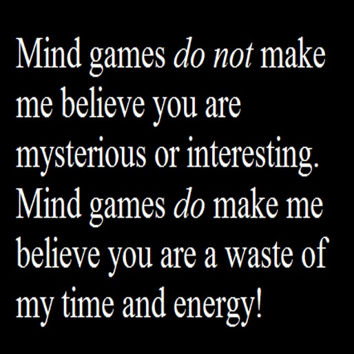 Quotes About Not Playing Mind Games 14 Quotes