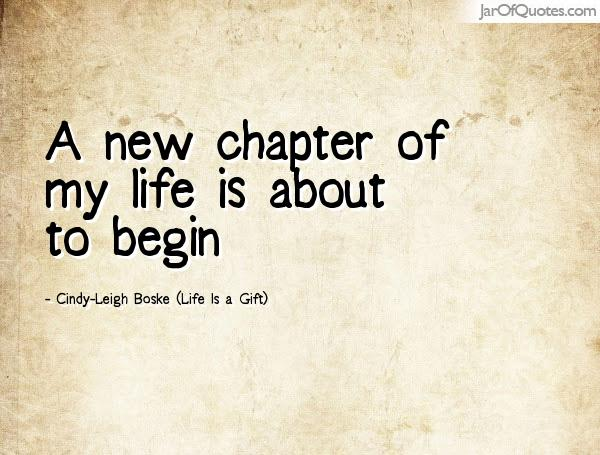 Quotes about New chapters in life (24 quotes)