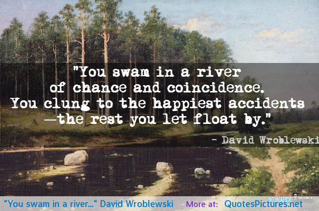 Quotes about River (551 quotes)