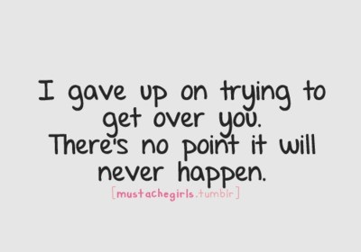 Quotes About Over Trying 135 Quotes