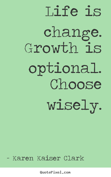 Quotes about Change growth (111 quotes)